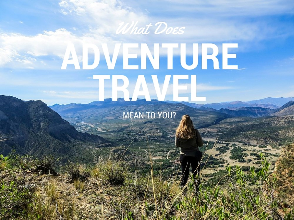 What Does Adventure Travel Mean To You?