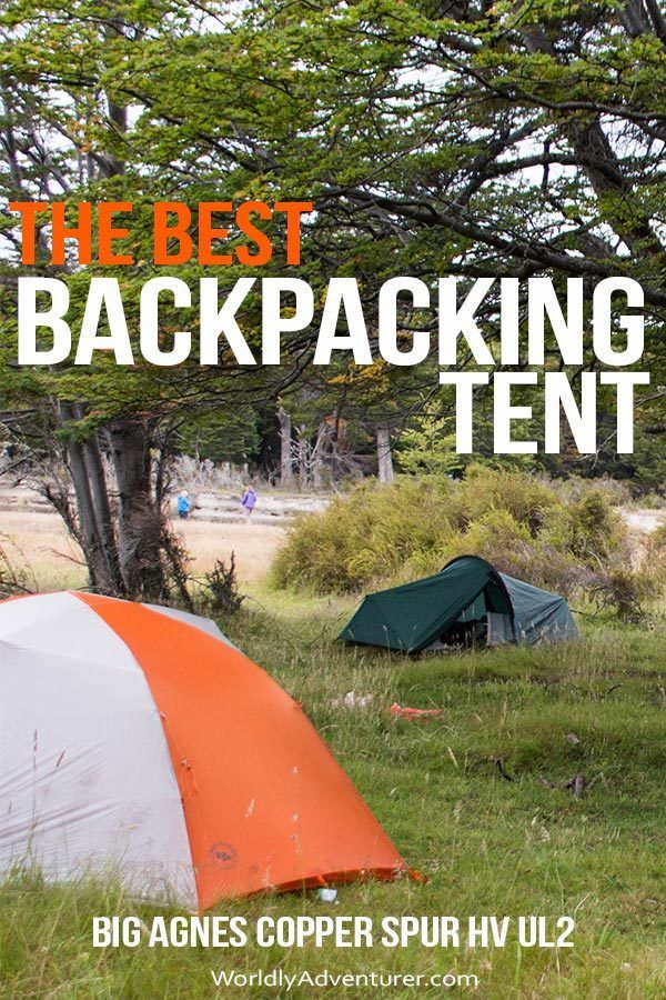 Get expert guidance on the most ultralight and durable backpacking tents for hiking and camping with this honest review of the Big Agnes Copper Spur HV UL2, a spacious tent for two people and a great option for camping in Torres del Paine National Park, Patagonia #patagonia #Backpackingtents #2persontents #backpackingtentultralight #backpackingtenthiking