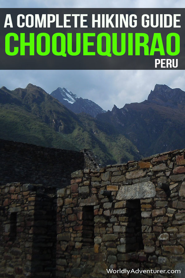Embark on Peru's wildest trek to the real hidden Inca ruins of Choquequirao. Learn how to hike without a tour and other ways to prepare for this challenging trek. #peru #hiking #hikingperu #southamerica #travel #southamericatravel #choquequirao #incaruins #worldlyadventurer