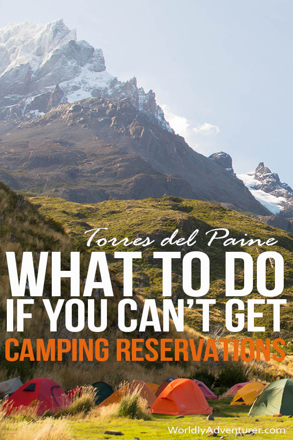 What are your options if you can't get a campsite or refugio booking in Torres del Paine? Find out about your six options that'll still allow you to hike in the park. #patagonia #torresdelpaine #hiking #camping #southamerica #travel #worldlyadventurer